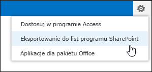 Polecenie Eksportowanie do list programu SharePoint w menu Ustawienia oznaczonym ikoną koła zębatego