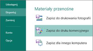 Kliknij pozycję Plik > Eksportuj, aby wyświetlić opcje materiałów przenośnych.