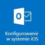 Konfigurowanie programu Outlook dla systemu iOS