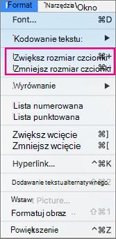 W Format menu wybierz pozycję Zwiększ rozmiar czcionki lub Zmniejsz rozmiar czcionki