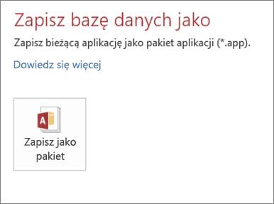 Opcja Zapisz jako pakiet na ekranie Zapisz jako dla aplikacji lokalnej programu Access
