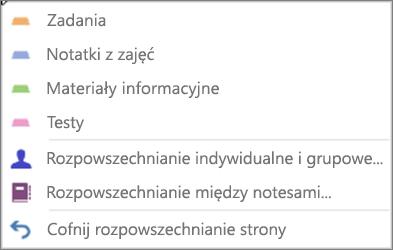 Lista rozwijana Rozpowszechnij stronę z zadaniami, notatkami z zajęć, materiałami informacyjnymi, testami, rozpowszechnianiem indywidualnym i grupowym, rozpowszechnianiem między notesami i cofaniem rozpowszechniania strony.