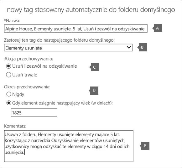 Ustawienia na potrzeby utworzenia nowego tagu zasad przechowywania dla folderu Elementy usunięte