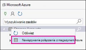 Kliknij prawym przyciskiem myszy konta miejsca do magazynowania, a następnie kliknij pozycję Połącz z magazynem Azure