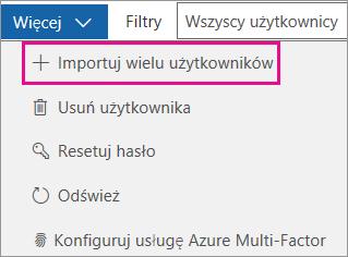 W menu rozwijanym Więcej wybierz pozycję Importuj wielu użytkowników