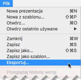 W menu plik wybierz polecenie Eksportuj.