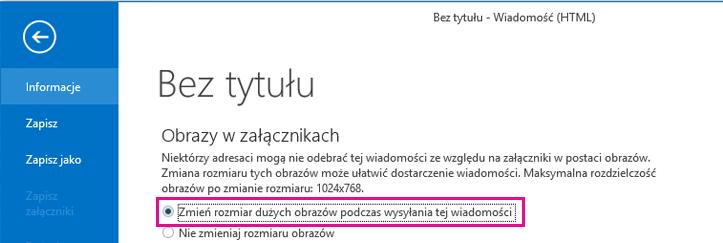 Klikając tę opcję, możesz określić, że program Outlook ma zmieniać rozmiar obrazów przy wysyłaniu.