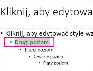 Układ wzorca slajdów z zaznaczonym tekstem drugiego poziomu