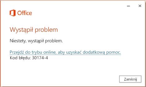 Kod błędu 30174-4 podczas instalowania pakietu Office