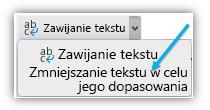 Zrzut ekranu przedstawiający przycisk Zmniejszanie tekstu w celu jego dopasowania na wstążce.