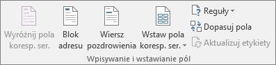 Grupa Wpisywanie i wstawianie pól umożliwia wstawianie pól do dokumentu korespondencji seryjnej.