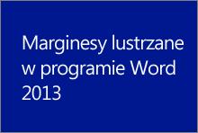Marginesy lustrzane w programie Word 2013