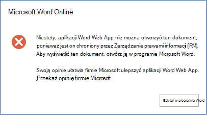 Aplikacja Word Online nie może otworzyć tego dokumentu, ponieważ jest on chroniony za pomocą usługi Zarządzanie prawami do informacji (IRM). Aby wyświetlić ten dokument, otwórz go w programie Microsoft Word.