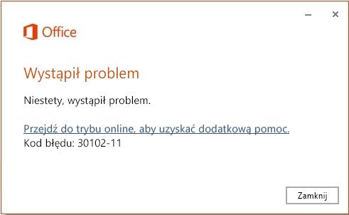 Kod błędu 30102-11 podczas instalowania pakietu Office