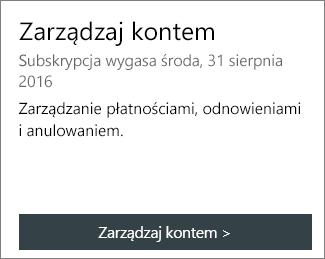 Datę wygaśnięcia subskrypcji możesz zobaczyć w sekcji Zarządzanie kontem na stronie Moje konto pakietu Office.