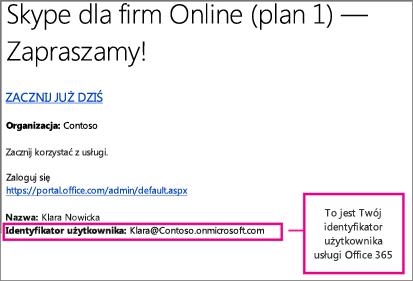 Przykład powitalnej wiadomości e-mail otrzymanej po utworzeniu konta w usłudze Skype dla firm Online. Zawiera Twój identyfikator użytkownika usługi Office 365.