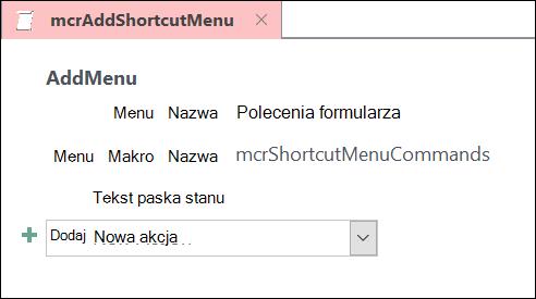 Zrzut ekranu przedstawiający obiekt makra programu Access z akcją makra DodajMenu.