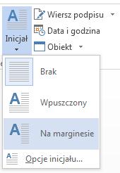 Z menu Inicjał wybierz pozycję Na marginesie, aby umieścić inicjał na marginesie, a nie w akapicie.