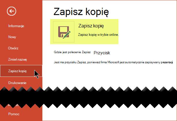 Polecenie Zapisz kopię zapisuje plik w trybie online w usłudze OneDrive dla firm lub programie SharePoint
