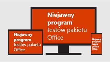 Niejawny program testów pakietu Office.