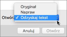 Kliknij pozycję Otwórz > Odzyskaj tekst, a następnie otwórz uszkodzony dokument, aby spróbować go odzyskać