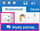 Wybierz strzałkę obok przycisku Wyślij, aby opóźnić wysyłanie wiadomości e-mail