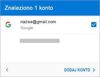 Naciśnij pozycję Dodaj konto, aby dodać konto Gmail do aplikacji