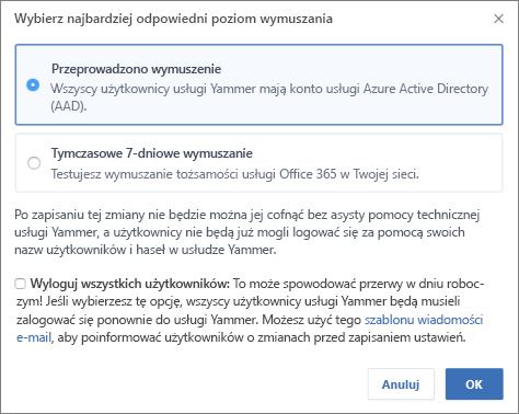 Zrzut ekranu przedstawiający okno dialogowe potwierdzenia z widocznym poziomem wymuszenia logowania do usługi Office 365.