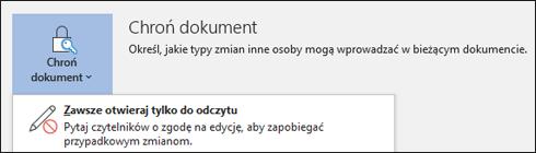 Została wybrana kontrolka Chroń dokument, odsłaniając opcję Zawsze otwieraj tylko do odczytu.