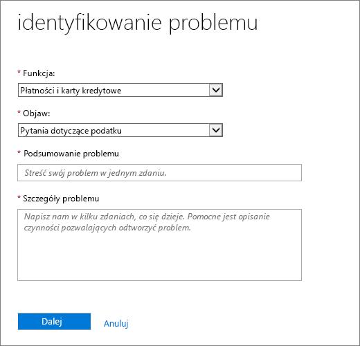 Identyfikowanie stronie problemu w formularzu żądania usługi Office 365 administrator Centrum usług.