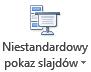 Przycisk Niestandardowy pokaz slajdów