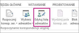 Zrzut ekranu przedstawiający kartę Korespondencja w programie Word oraz wyróżnione polecenie Edytuj listę adresatów.