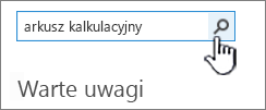 Pole znajdowania aplikacji z wpisaną frazą Arkusz kalkulacyjny i wyróżnionym przyciskiem wyszukiwania
