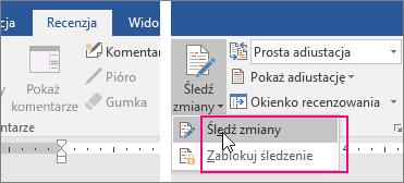 Po kliknięciu przycisku Śledź zmiany są wyróżniane dostępne opcje.