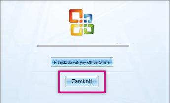 Po zainstalowaniu pakietu Office kliknij przycisk Zamknij.