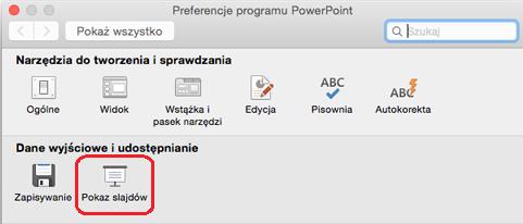 W oknie dialogowym Preferencje programu PowerPoint w obszarze Dane wyjściowe i udostępnianie kliknij pozycję Pokaz slajdów.