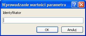 """Przedstawiono przykład nieoczekiwane okna dialogowego Wprowadzanie wartości parametru z identyfikatorem etykietą """"SomeIdentifier"""", pole, w którym można wpisać odpowiednią wartość, a przyciskami OK i Anuluj."""