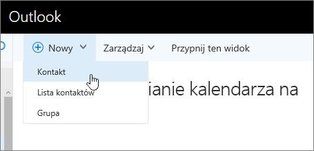 Zrzut ekranu przedstawiający polecenie Nowy z wybraną pozycją Kontakt.