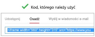 """Aby klip wideo działał poprawnie, kod używany do jego osadzenia musi rozpoczynać się od ciągu """"iFrame"""" lub """"<object""""."""