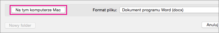 Jeśli chcesz zapisać plik na komputerze, a nie w usłudze OneDrive lub programie SharePoint, kliknij pozycję Na moim Macu.