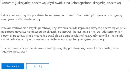Zrzut ekranu: Kliknij lub naciśnij konwertowanie przekonwertować skrzynki pocztowej użytkownika do udostępnionej skrzynki pocztowej