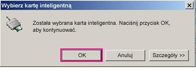 Okno dialogowe wyboru karty inteligentnej z wyróżnionym przyciskiem OK