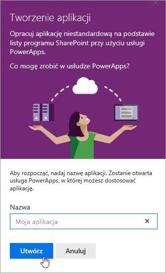 Dodawanie nazwy dla PowerApp, a następnie klikając pozycję Utwórz.