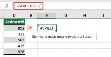 Błędy #SPILL! błąd WHERE = SORT (D:D) w komórce F2 będzie przekroczyć krawędzie skoroszytu. Przenieś ją do komórki F1 i będzie działać prawidłowo.