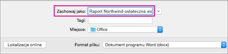 W polu Zapisz jako wprowadź lub zmień nazwę pliku dla bieżącego dokumentu.