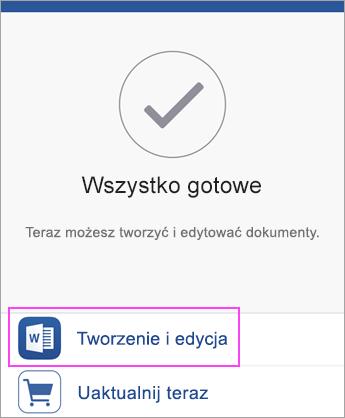 Naciśnij pozycję Tworzenie i edycja, aby rozpocząć korzystanie z aplikacji.