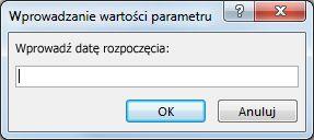 """Monit o wprowadzenie parametru zawierający tekst """"Wprowadź datę rozpoczęcia:"""""""