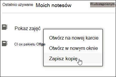 """Kliknij prawym przyciskiem myszy Notes zajęć, a następnie kliknij polecenie """"Zapisz kopię""""."""