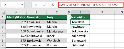 Użyj operatora @, a następnie skopiuj: = Wyszukaj. pionowo (@ A:A; A:C; 2; FAŁSZ). Ten styl odwołania będzie działać w tabelach, ale nie będzie zwracać tablicy dynamicznej.