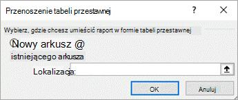 Okno dialogowe Przenoszenie tabeli przestawnej